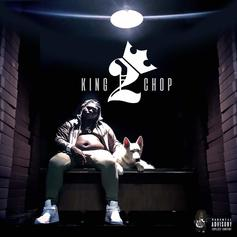 "Stream Young Chop's ""King Chop 2"" Project"