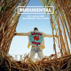 "Rudimental Calls On Macklemore, Dan Caplen & Jess Glynne For ""These Days"""