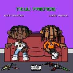 """Mir Fontane & Kodie Shane Get Together On """"New Friends"""""""