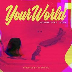 "Da Internz's Kosine Drops Off New Jojo-Assisted Single ""Your World"""