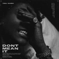 """Trill Sammy Comes Through With His New Single """"Don't Mean It"""""""