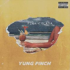 "Yung Pinch Drops Off His New Single ""Pina Colada"""