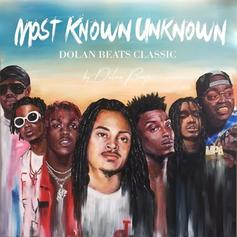 """Dolan Beats' """"Most Known Unknown"""" Features 21 Savage, Chief Keef, Playboi Carti & More"""