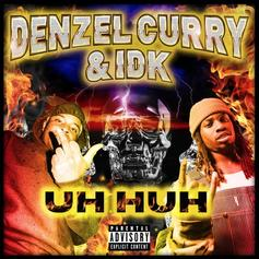 "Denzel Curry Goes Hard On The IDK-Assisted ""Uh Huh"""
