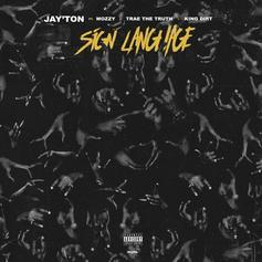 "Jay'ton Calls On Mozzy, Trae Tha Truth & King Dirt For New Posse Cut ""Sign Language"""