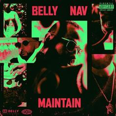 "Belly & Nav Are Out Here Trying To ""Maintain"" In New Single"