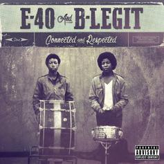 "E-40 & B-Legit Bring Back The Click For ""Connected and Respected"""