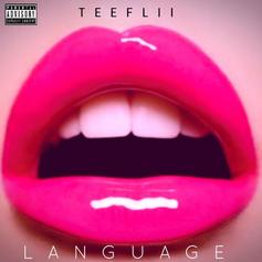 "TeeFLii Releases New Song ""Language"""