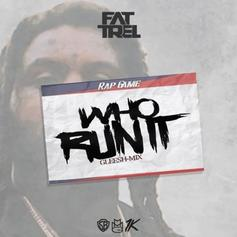 "Fat Trel Comes Through With His ""Who Run It"" Challenge Entry"