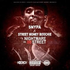 "Snypa & Street Money Boochie Connect For ""Nightmare On 88 Street"""