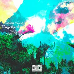 "Jayaire Woods Drops Off ""Impatient"""