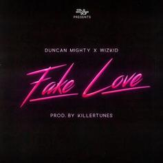 "Wizkid & Duncan Mighty Spread Their Displeasure For ""Fake Love"""