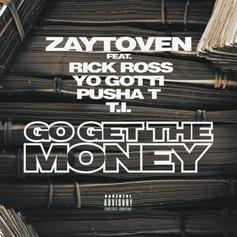 "Zaytoven Grabs Rick Ross, T.I., Pusha T & Yo Gotti For ""Go Get The Money"""