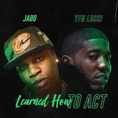 "Jabo & YFN Lucci Link Up On ""Learned How To Act"""