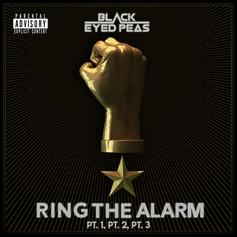 "The Black Eyed Peas Return With ""Ring The Alarm Pt.1, Pt. 2, Pt. 3"""