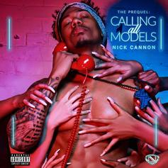 "Nick Cannon Is Back With ""Calling All Models: The Prequel"""