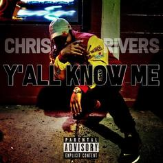 "Chris Rivers Continues His Impressive Run With ""Y'all Know Me"""
