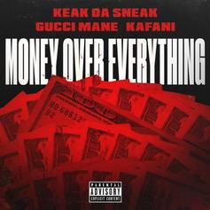 "Gucci Mane & Kafani Join Keak Da Sneak On ""Money Over Everything"""