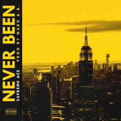 "Supreme Ace Rides On ""Never Been"""