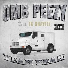 "OMB Peezy Recruits TK Kravitz On ""Yeah Yeah"""