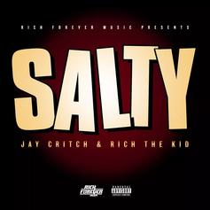 """Rich The Kid & Jay Critch Rep Rich Forever On """"Salty"""""""