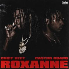 "Chief Keef Joins Ca$tro Guapo On ""Roxanne"""