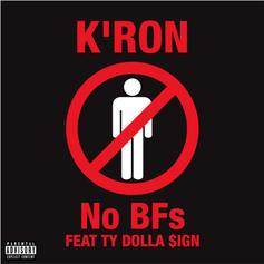"K'ron Links With Ty Dolla $ign For ""No BFs"""