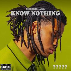 """Childish Major Shakes His Head Ad Infinitum On """"Know Nothing"""""""