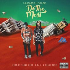 "Listen To Lil Durk & Valee ""Do The Most"" On Their New Track"