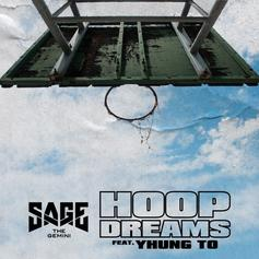 "Sage The Gemini & SOB x RBE's Yhung T.O. Share ""Hoop Dreams"""