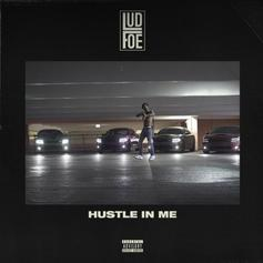 "Lud Foe Grinds Out Consistency With ""Hustle In Me"""