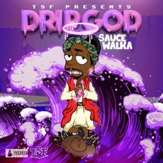"Stream Sauce Walka's ""Drip God"" Project"