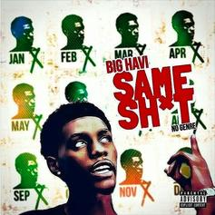 "Big Havi Is Poised For A Big Break On ""Same Shit"""
