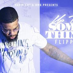 "Flippa Delivers ""Up To Something"" Project"