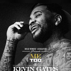 "Kevin Gates Asks What's Your Fantasy On ""Me Too"""