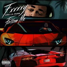 """Lil Durk Joins FXXXXY On """"Follow Me"""""""