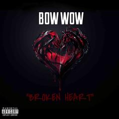 "Bow Wow Shares First Single Off Upcoming Album Called ""Broken Heart"""