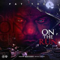 "Fat Trel Releases His New Project ""On The Run"""
