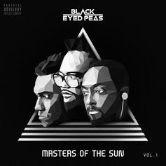 "Black Eyed Peas Rediscover Their Roots On ""Masters Of The Sun Vol. 1"""