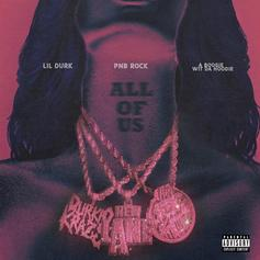 "PnB Rock Recruits A Boogie Wit Da Hoodie & Lil Durk For ""All Of Us"""