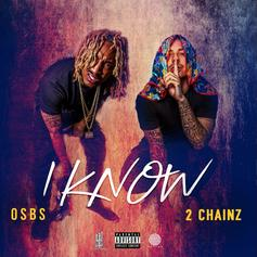 "OSBS & 2 Chainz Set Their Standards On ""I Know"" Re-Release"