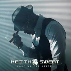 "Keith Sweat Takes His Pick Of Baddies On ""Eenie Meenie Miney Mo"""