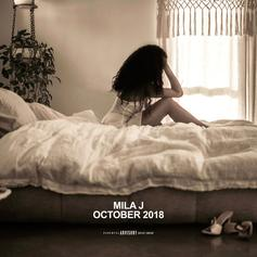 "Mila J Drops Bars On ""October 2018"" EP"