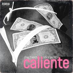 "Chaz French Recruits IDK & Jay 305 For New Song ""Caliente"""