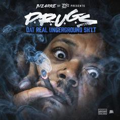 "Bizarre Drops ""D.R.U.G.S (Dat Real Underground Shit)"" Ft. Young Buck, Project Pat & More"
