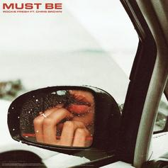 "Rockie Fresh Teams Up With Chris Brown For ""Must Be"""