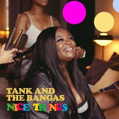 "Tanks And The Bangas Deliver New Track ""Nice Things"""
