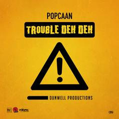 "Popcaan Keeps It Coming With ""Trouble Deh Deh"""
