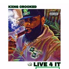 """KXNG Crooked Delivers New Heat On """"Live 4 It"""""""