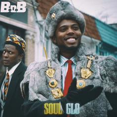 "B.o.B. Channels Bobby Ray Energy On ""Soul Glo"""